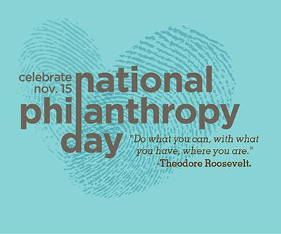 National Philanthropy Day is November 15th, 2017